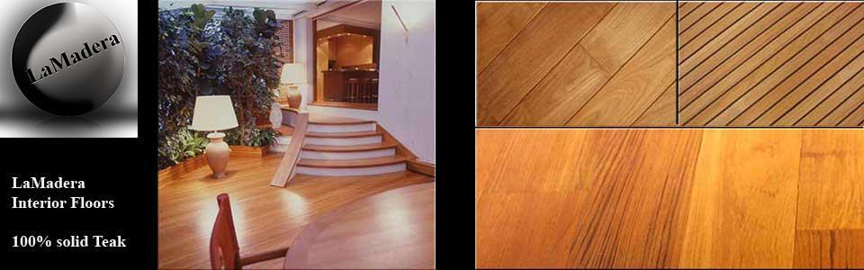LaMadera Interior Teakwood Floors